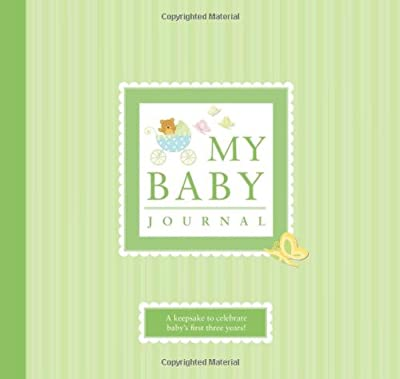 My Baby Journal A Keepsake For Babys First Three Years from WS Publishing Group