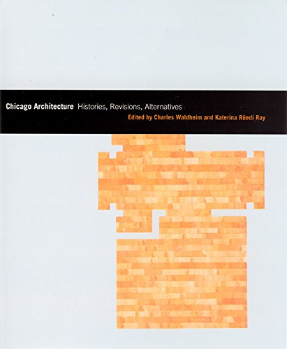 Chicago Architecture: Histories, Revisions, Alternatives (Chicago Architecture and Urbanism)