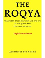 The Roqya: Treatment of sorcery, jinn and evil eye by the Quran and prophetic medicine