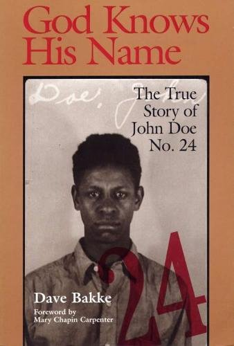 Search : God Knows His Name: The True Story of John Doe No. 24