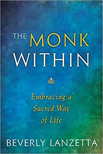 The Monk Within: Embracing a Sacred Way of Life