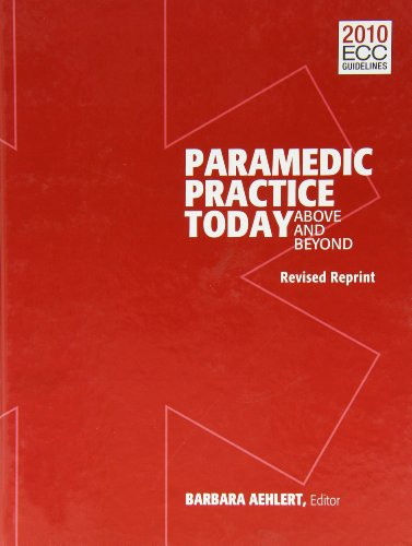 Paramedic Practice Today, Volume 1 Revised: Above and Beyond