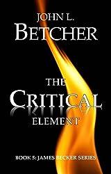 The Critical Element (James Becker Suspense/Thriller Series Book 5)