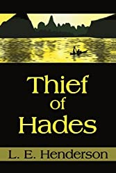 Thief of Hades by L. E. Henderson (2000-12-01)