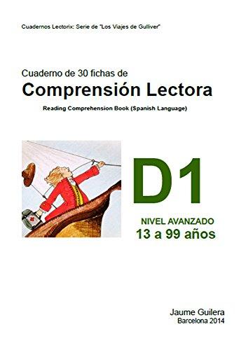 Cuadernos de comprensin lectora para nios de 13 a 99 aos. Nivel Avanzado D. Cuaderno 1.: Cuadernos Mentelex: Serie de Los Viajes de Gulliver (Cuadernos ... Nivel Avanzado D.) (Spanish Edition)