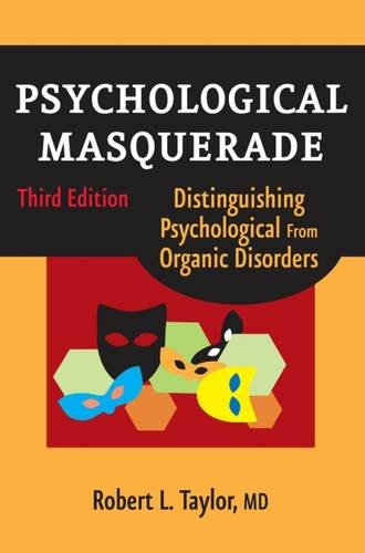 Psychological Masquerade  Distinguishing Psychological From Organic Disorders 3rd Edition