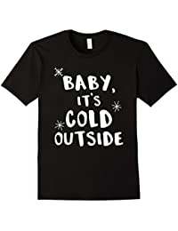 Baby it's cold outside Funny Music Winter Shirt