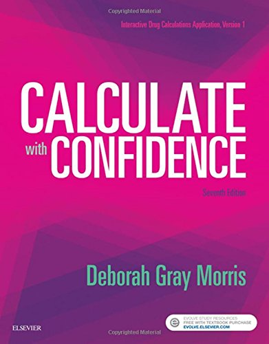 Calculate with Confidence, 7e by Mosby
