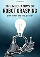 The Mechanics of Robot Grasping Front Cover
