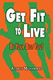 Get Fit to Live, Audrey Muhammad, 0965886476