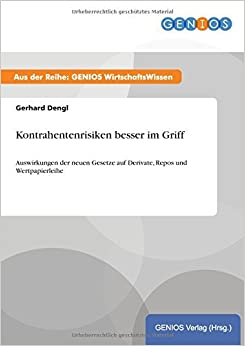 Book Kontrahentenrisiken besser im Griff by Gerhard Dengl (2015-08-14)