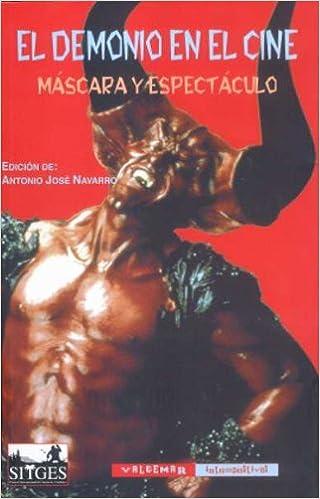 El demonio en el cine: Máscara y espectáculo Intempestivas: Amazon.es: Antonio Jose Navarro: Libros