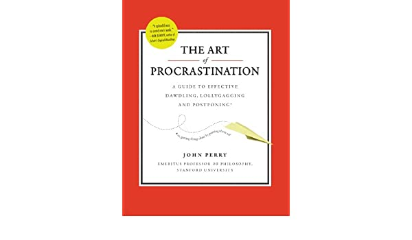 The Art of Procrastination: A Guide to Effective Dawdling ...