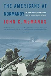 The Americans at Normandy: The Summer of 1944--The American War from the Normandy Beaches to Falaise
