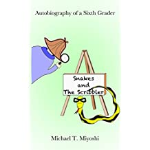 Snakes and The Scribbler (Autobiography of a Sixth Grader Book 2)