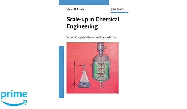 Scale-Up in Chemical Engineering, Second, Completely Revised and Extended Edition