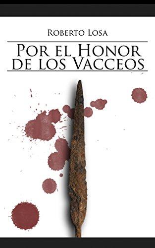 Descargar Libro Por El Honor De Los Vacceos Roberto Losa