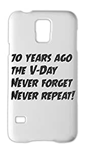 70 years ago the V-Day Never forget Never repeat! Samsung Galaxy S5 Plastic Case