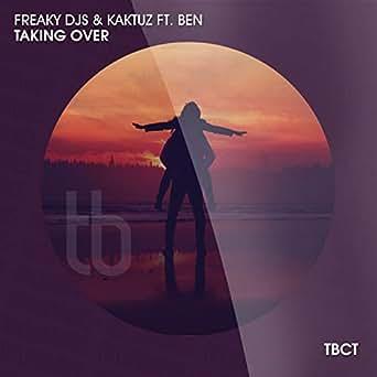 Freaky Djs & Kaktuz Feat. Ben — Taking Over