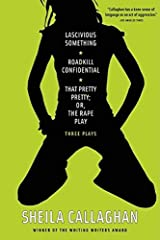 Lascivious Something/Roadkill Confidential/That Pretty Pretty; Or, The Rape Play: Three Plays Paperback