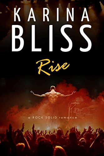 Rise: a ROCK SOLID romance