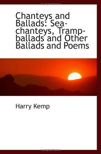 Read Online Chanteys and Ballads: Sea-chanteys, Tramp-ballads and Other Ballads and Poems ebook