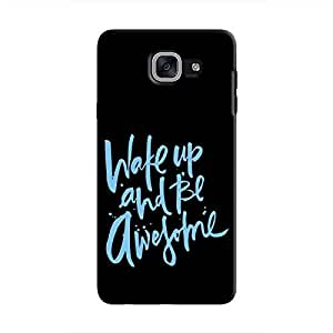Cover It Up - Wake Up And Be Awesome Galaxy J7 Prime Hard Case