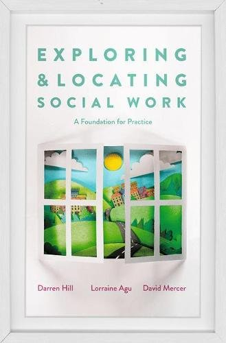 Exploring and Locating Social Work: A Foundation for Practice