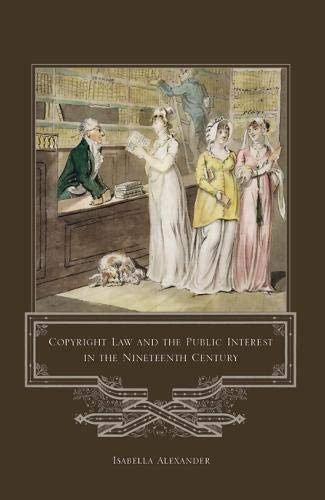Copyright Law and the Public Interest in the Nineteenth Century