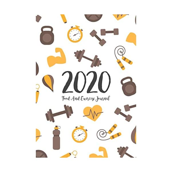 Food And Exercise Journal 2020: A Year – 365 Daily – 52 Week 2020 Planner Daily Weekly And Monthly Food Exercise & Fitness Diet Journal Diary For … (Meal And Food Exercise & Fitness Diet Diary)