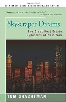 Book Skyscraper Dreams: The Great Real Estate Dynasties of New York