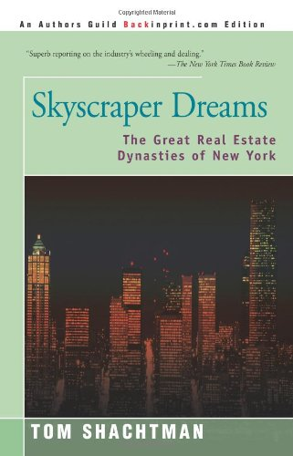 (Skyscraper Dreams: The Great Real Estate Dynasties of New)