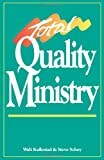 Total Quality Ministry, Walt Kallestad and Steven Schey, 0806627786
