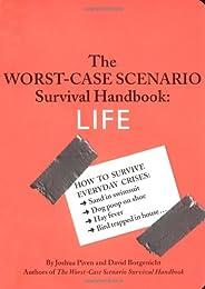 The Worst-Case Scenario Survival Handbook: LIFE (Worst-Case Scenario Survival Handbooks)