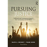 Pursuing Justice: Traditional and Contemporary Issues in Our Communities and the World