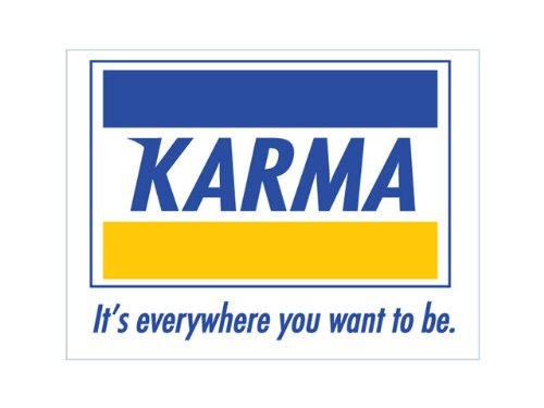 Karma it's everywhere you want to be. (Bumper Sticker) ()