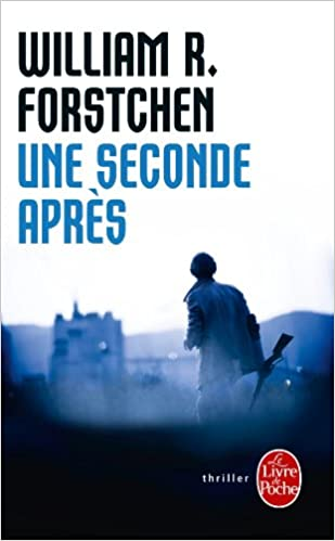 Une seconde après - Forstchen William R.