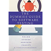 The Dummies' Guide to Software Testing