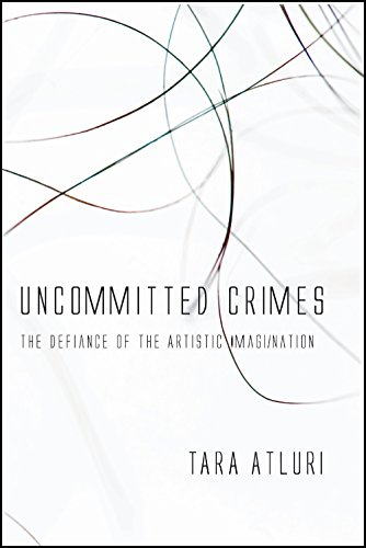 Uncommitted Crimes: The Defiance of the Artistic Imagination (F.a.r. Art)