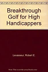 Breakthrough Golf for High Handicappers