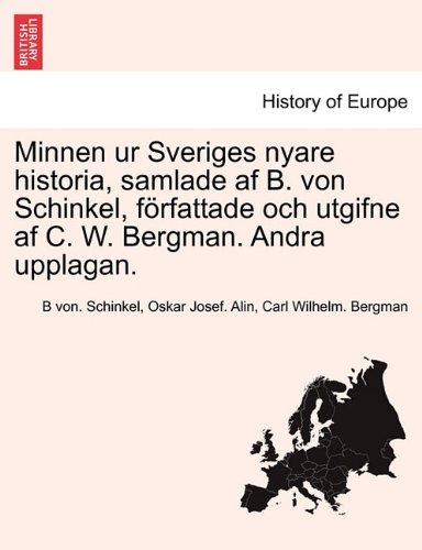 Download Minnen ur Sveriges nyare historia, samlade af B. von Schinkel, författade och utgifne af C. W. Bergman. Andra upplagan. FOERSTE DELEN (Swedish Edition) pdf