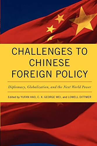 Challenges to Chinese Foreign Policy: Diplomacy, Globalization, and the Next World Power (Asia in the New Millennium)
