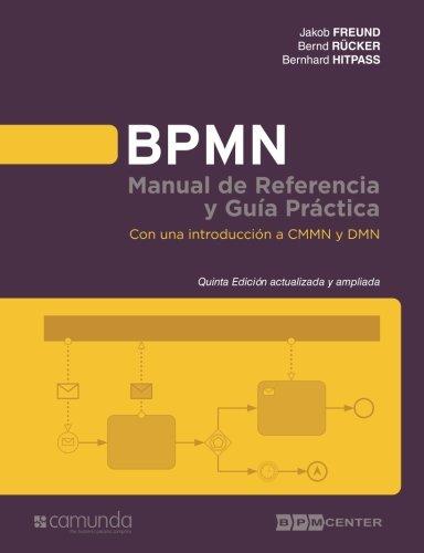 BPMN Manual de Referencia y Guia Practica 5 Edicion: Con una introducción a CMMN y DMN