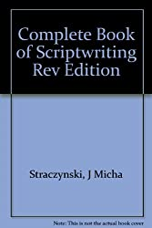 Complete Book of Scriptwriting Rev Edition