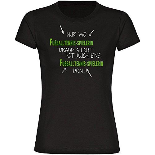 T-Shirt Nur wo Fußballtennis-Spielerin drauf steht ist auch eine Fußballtennis-Spielerin drin schwarz Damen Gr. S bis 2XL