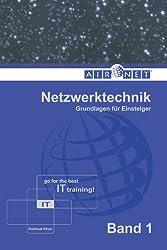 Netzwerktechnik, Band 1: Grundlagen für Einsteiger