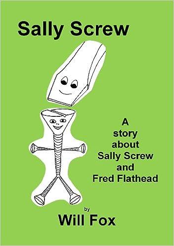 Gratis downloadble ebooks Sally Screw: Childrens books MOBI by Will Fox B00ECZN9SO