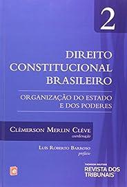 Direito Constitucional Brasileiro. Organização do Estado e dos Poderes - Volume 2