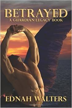 Book BETRAYED (Guardian Legacy)