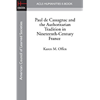 Paul de Cassagnac and the Authoritarian Tradition in Nineteenth-Century France (English Edition)